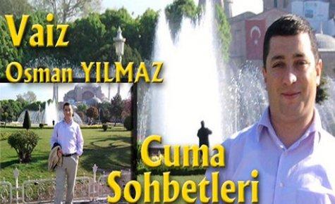 Vaiz Osman Yılmaz(Kabir Ziyareti Adabı)