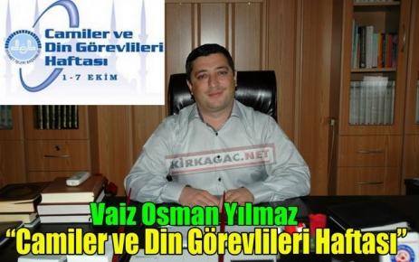 """VAİZ YILMAZ """"CAMİLER ve DİN GÖREVLİLERİ HAFTASI"""""""