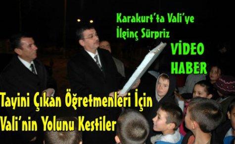 VALİ'YE KARAKURT'TA İLGİNÇ SÜRPRİZ(VİDEO)