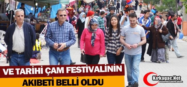 VE ÇAM FESTİVALİ'NİN AKIBETİ BELLİ OLDU