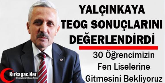 """YALÇINKAYA """"30 ÖĞRENCİMİZİN FEN LİSELERİNE GİTMESİNİ BEKLİYORUZ"""""""