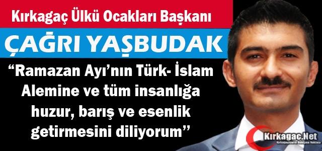 "YAŞBUDAK'TAN 'RAMAZAN"" MESAJI"