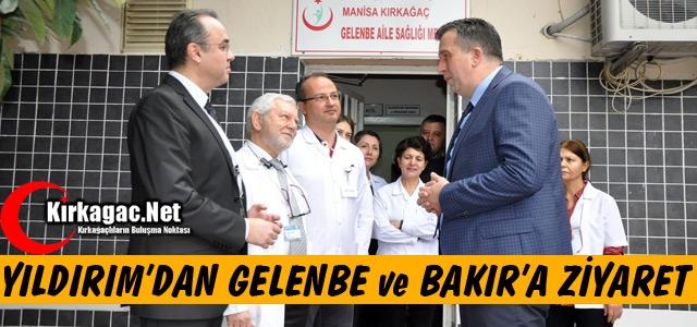 YILDIRIM'DAN GELENBE ve BAKIR'A ZİYARET