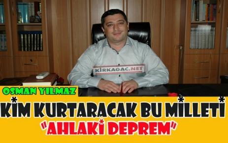YILMAZ 'AHLAKİ DEPREM'