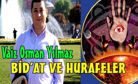 Yılmaz 'Bid'at ve Hurafeler'