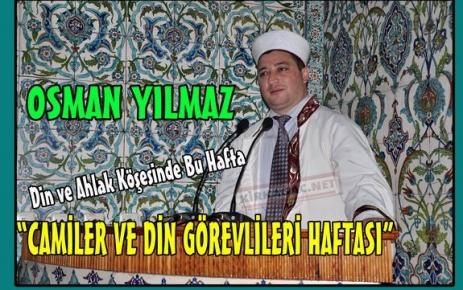 YILMAZ 'CAMİLER ve DİN GÖREVLİLERİ HAFTASI'