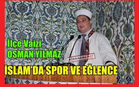 YILMAZ 'İSLAM'DA SPOR VE EĞLENCE'