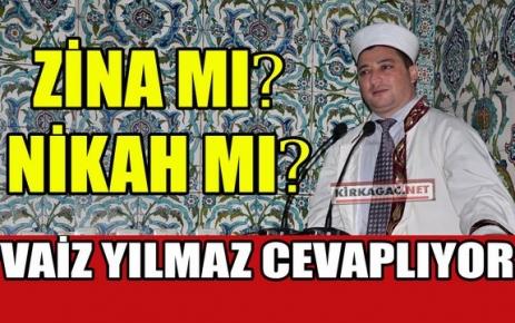 YILMAZ 'ZİNA MI ? NİKAH MI ?'