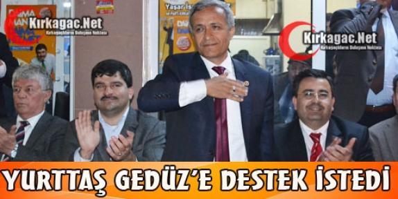 YURTTAŞ GEDÜZ'E DESTEK İSTEDİ
