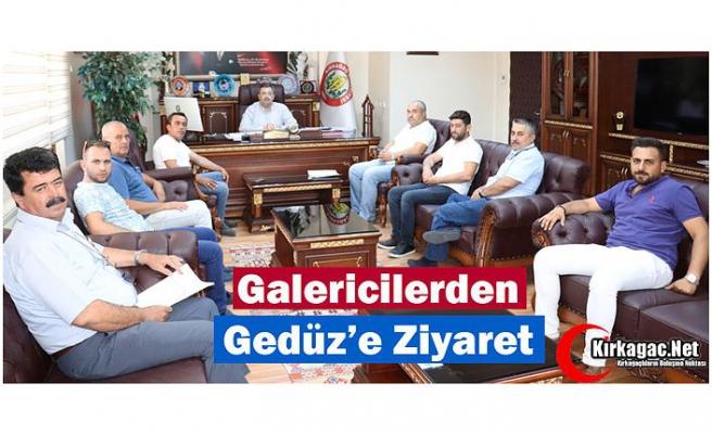 GALERİCİLERDEN GEDÜZ'E ZİYARET