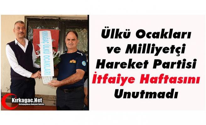 """MHP ve ÜLKÜ OCAKLARI """"İTFAİYE HAFTASINI"""" UNUTMADI"""