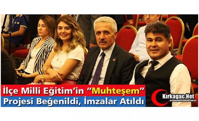 MİLLİ EĞİTİM'İN PROJESİ BEĞENİLDİ, İMZALAR ATILDI