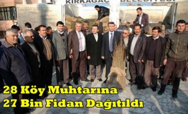 28 Köy Muhtarına 27 Bin Fidan Dağıtıldı