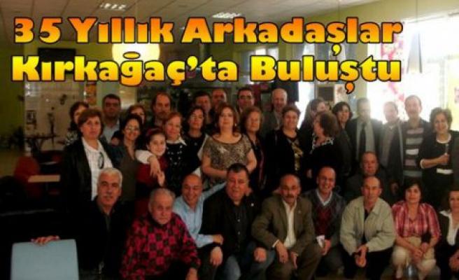 35 Yıllık Arkadaşlar Kırkağaç'ta Buluştu