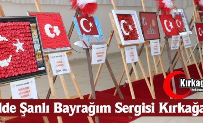"""""""81 İLDE ŞANLI BAYRAĞIM"""" SERGİSİ KIRKAĞAÇ'TA"""