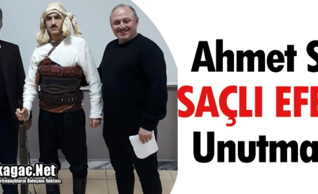 AHMET SİS SAÇLI EFE'Yİ UNUTMADI