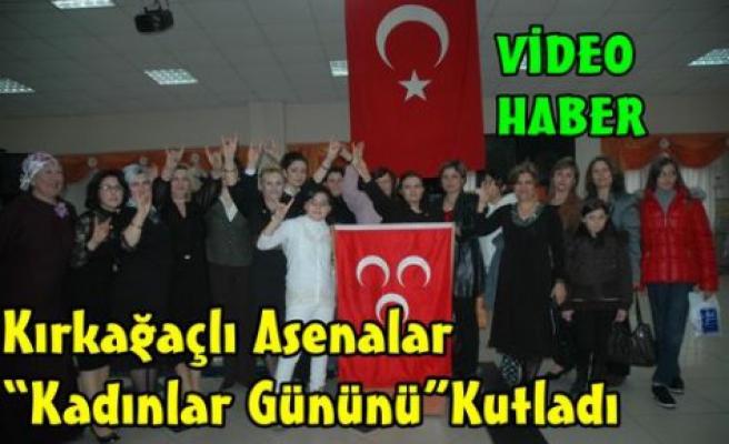 Asenalar Kadınlar Gününü Kutladı(VİDEO)