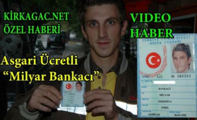 """ASGARİ ÜCRETLİ """"MİLYAR BANKACI""""(VİDEO)ÖZEL HABER"""