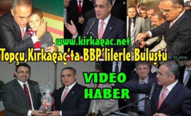 BBP'liler Topçu'yu Bağrına Bastı(VİDEO)