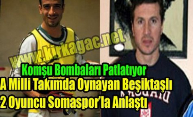 Beşiktaş'lı 2 Milli Oyuncu Somaspor'la Anlaştı