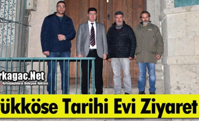 """BÜYÜKKÖSE """"TARİHİ EVİ"""" ZİYARET ETTİ"""