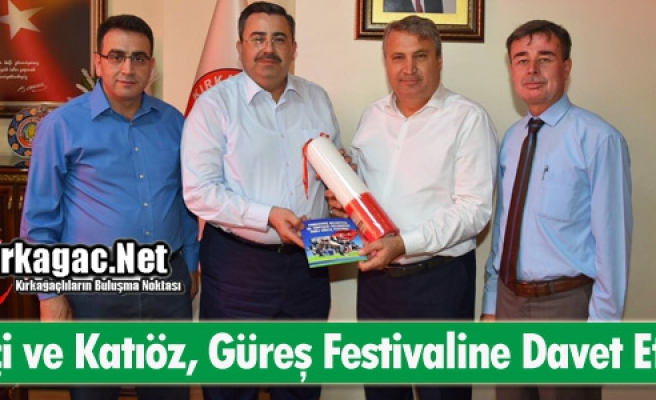 """ÇERÇİ ve KATIÖZ """"GÜREŞ FESTİVALİNE"""" DAVET ETTİ"""