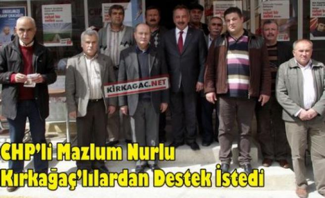 CHP'li Nurlu Kırkağaçlılardan Destek İstedi