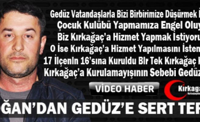 DOĞAN'DAN GEDÜZ'E SERT TEPKİ(VİDEO)