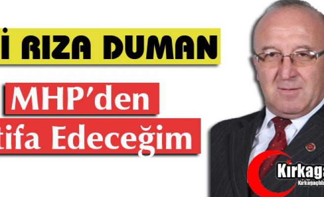 """DUMAN """"MHP'DEN İSTİFA EDECEĞİM"""""""