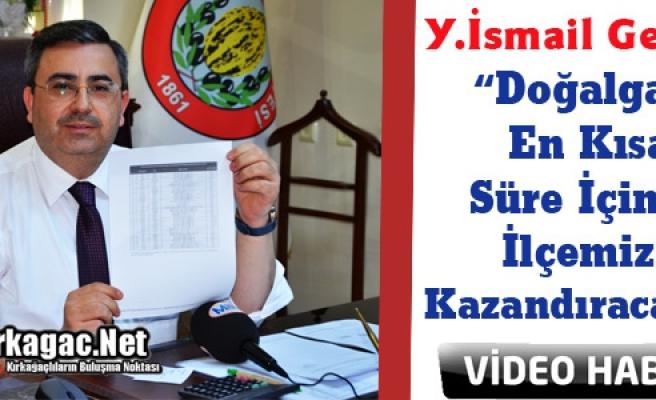 """GEDÜZ """"DOĞALGAZI İLÇEMİZE KAZANDIRACAĞIZ""""(VİDEO)"""