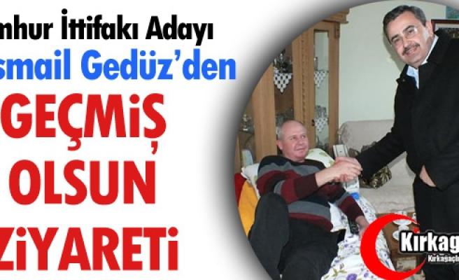 "GEDÜZ'DEN ""GEÇMİŞ OLSUN"" ZİYARETİ"