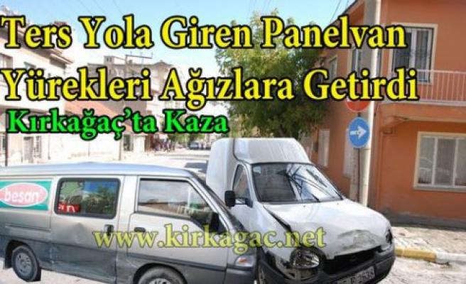 KIRKAĞAÇ'TA KAZA..PANELVAN TERS YOLA GİRDİ