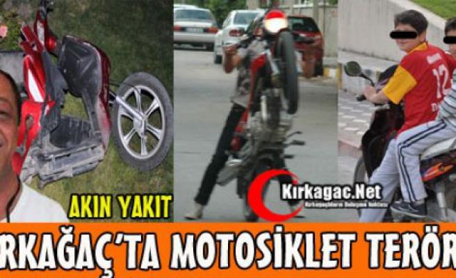 KIRKAĞAÇ'TA MOTOSİKLET TERÖRÜ