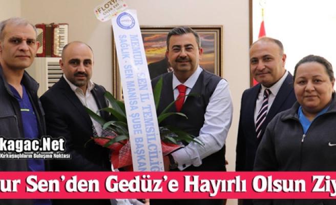 """MEMUR SEN'DEN GEDÜZ'E """"HAYIRLI OLSUN"""" ZİYARETİ"""