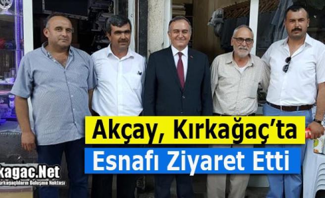 MHP'Lİ AKÇAY, KIRKAĞAÇ'TA ESNAFI GEZDİ