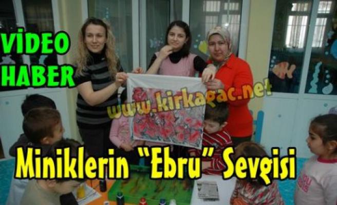 """MİNİKLERİN """"EBRU"""" SEVGİSİ (VİDEO)"""