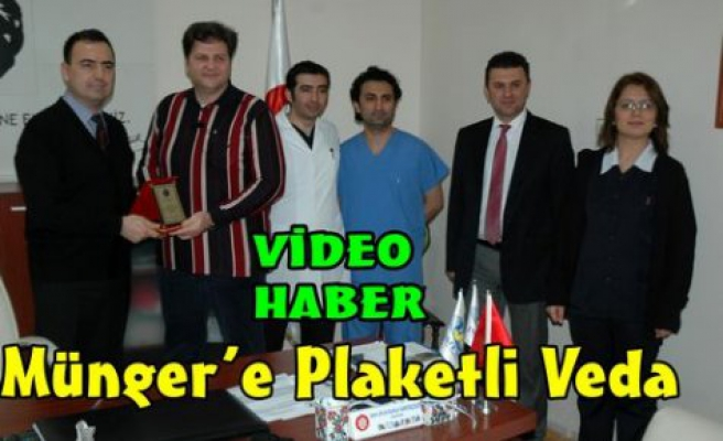 MÜNGER'E PLAKETLİ VEDA(VİDEO)