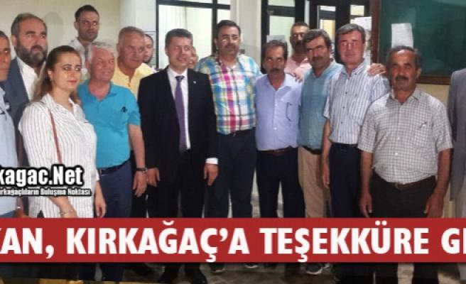 ÖZKAN, KIRKAĞAÇ'A TEŞEKKÜRE GELDİ