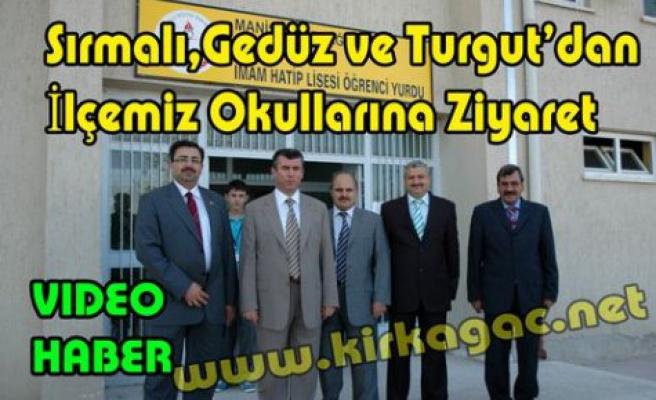 Sırmalı,Gedüz ve Turgut'tan Okullara Ziyaret