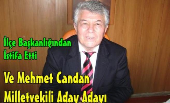 SON DAKİKA..MEHMET CANDAN İSTİFA ETTİ