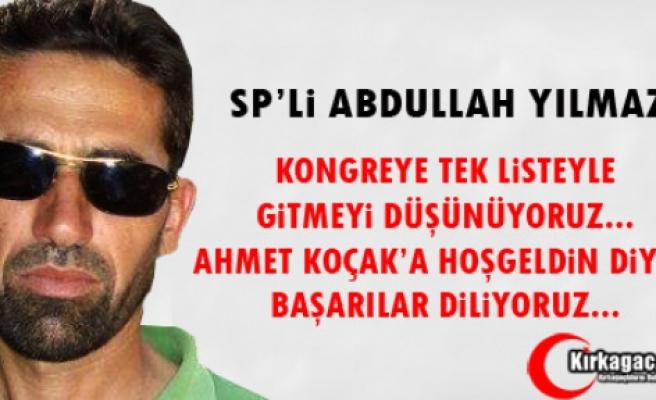 """SP'Lİ YILMAZ """"AHMET KOÇAK'A BAŞARILAR DİLERİZ"""""""