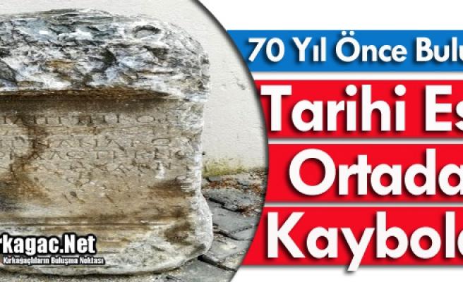TARİHİ ESER ORTADAN KAYBOLDU