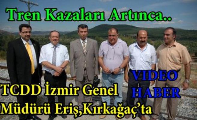 TCDD İzmir Genel Müdürü Eriş Kırkağaç'ta(VİDEO)