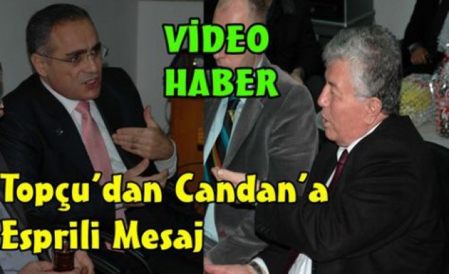 TOPÇU'DAN,CANDAN'A ESPRİLİ MESAJ(VİDEO)