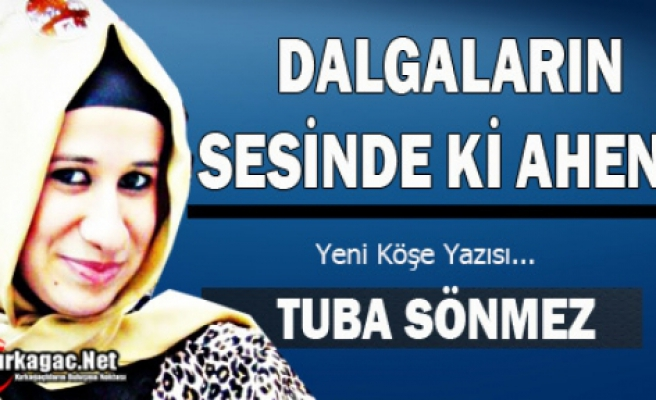 "TUBA SÖNMEZ ""DALGALARIN SESİNDE Kİ AHENK"""