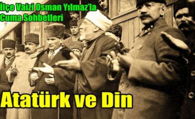 """Vaiz Osman Yılmaz """"ATATÜRK VE DİN"""""""