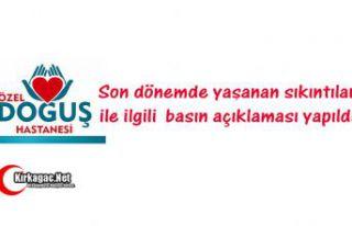 DOĞUŞ HASTANESİ'NDEN YAŞANAN SIKINTILAR NEDENİYLE...