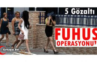 FUHUŞ OPERASYONU 5 GÖZALTI
