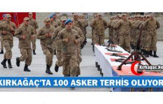"KIRKAĞAÇ'TA 100 ASKERE ""TERHİS MÜJDESİ"""