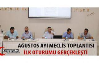 AĞUSTOS AYI MECLİS TOPLANTISI İLK OTURUMU GERÇEKLEŞTİ